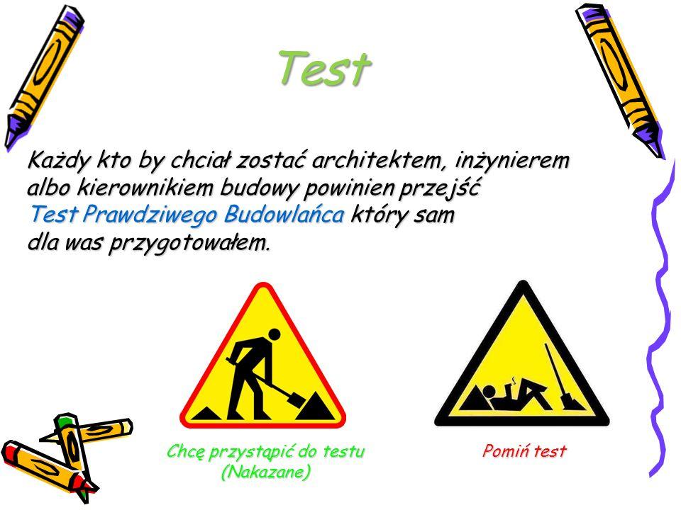 1.Test składa się z 5 pytań dotyczących Budownictwa.