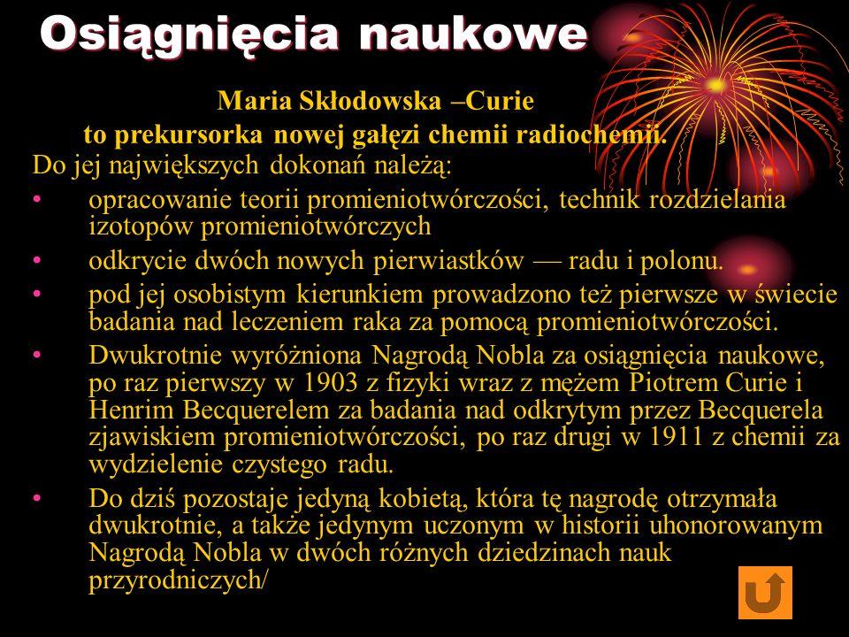Maria Skłodowska-Curie spędziła całe życie na badaniu substancji radioaktywnych i zgłębianiu zjawiska promieniotwórczości. Zbudowała przyrząd do pomia