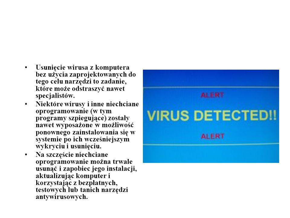 Usunięcie wirusa z komputera bez użycia zaprojektowanych do tego celu narzędzi to zadanie, które może odstraszyć nawet specjalistów. Niektóre wirusy i