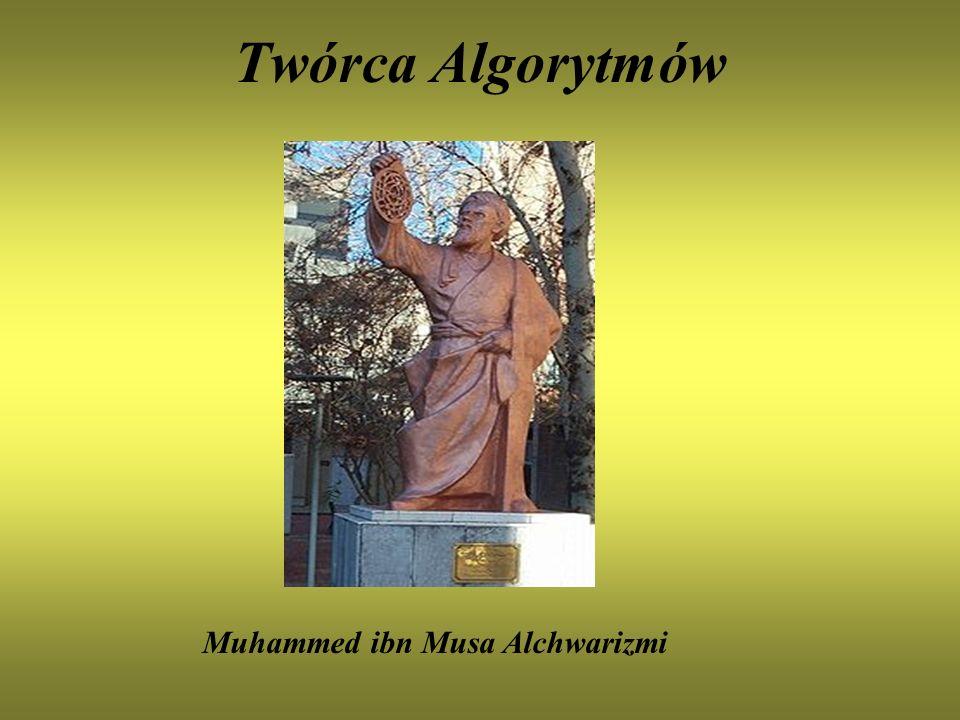 Twórca Algorytmów Muhammed ibn Musa Alchwarizmi