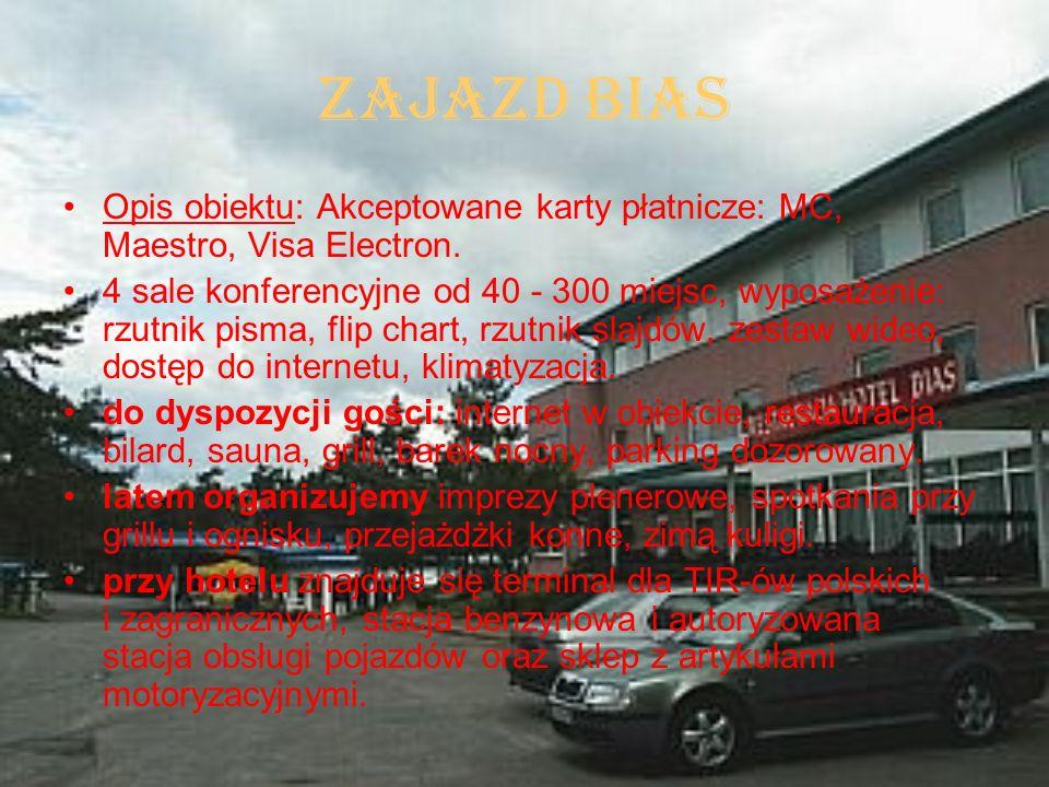 Zajazd Bias Opis obiektu: Akceptowane karty płatnicze: MC, Maestro, Visa Electron. 4 sale konferencyjne od 40 - 300 miejsc, wyposażenie: rzutnik pisma