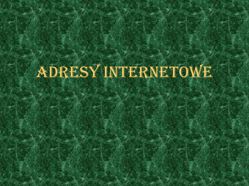 ADRESy INTERNETOWe