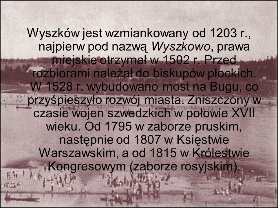 Wyszków jest wzmiankowany od 1203 r., najpierw pod nazwą Wyszkowo, prawa miejskie otrzymał w 1502 r. Przed rozbiorami należał do biskupów płockich. W