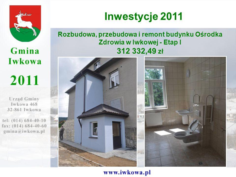 Rozbudowa, przebudowa i remont budynku Ośrodka Zdrowia w Iwkowej - Etap I 312 332,49 zł