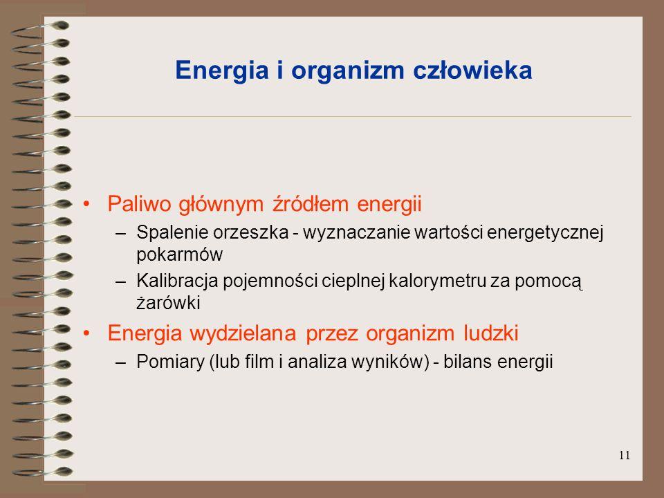 12 Energia wydzielana przez organizm ludzki –Kalibracja pojemności cieplnej za pomocą żarówek –Pomiary temperatury, wilgotności i poziomu dwutlenku węgla –Bilans energii Izolowana komora