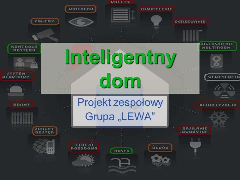 Inteligentny dom Projekt zespołowy Grupa LEWA