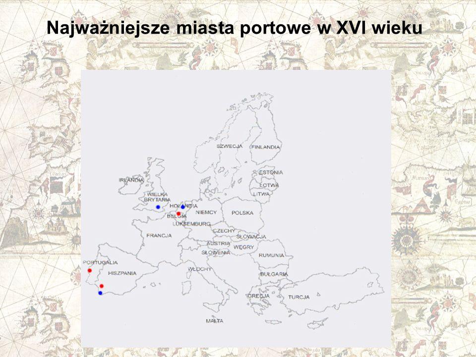 Najważniejsze miasta portowe w XVI wieku