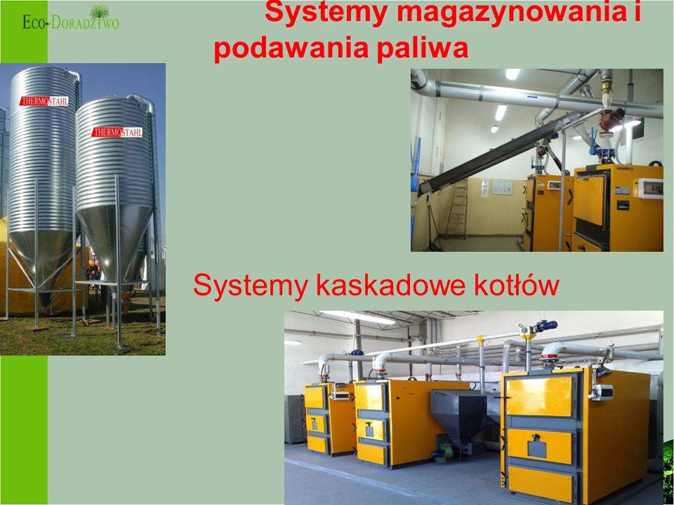 Systemy magazynowania i podawania paliwa Systemy magazynowania i podawania paliwa Systemy kaskadowe kotłów