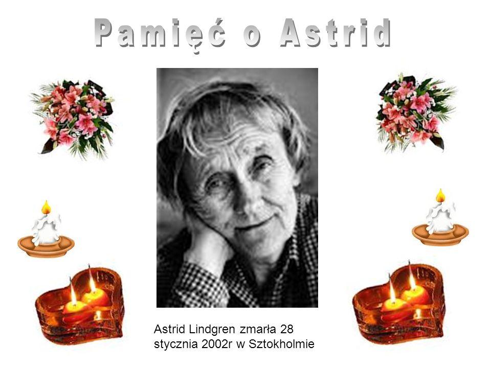 Astrid Lindgren zmarła 28 stycznia 2002r w Sztokholmie