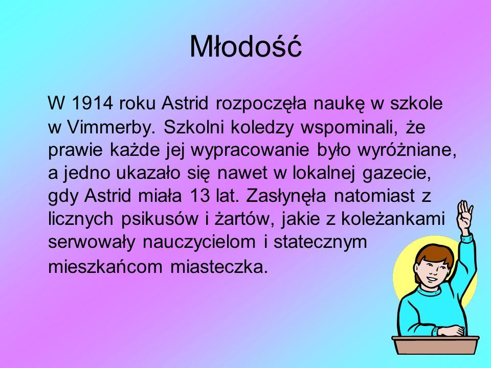 Młodość W 1914 roku Astrid rozpoczęła naukę w szkole w Vimmerby. Szkolni koledzy wspominali, że prawie każde jej wypracowanie było wyróżniane, a jedno