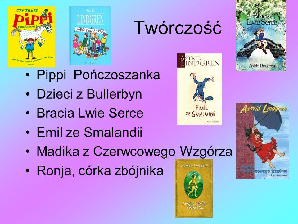 Twórczość Pippi Pończoszanka Dzieci z Bullerbyn Bracia Lwie Serce Emil ze Smalandii Madika z Czerwcowego Wzgórza Ronja, córka zbójnika