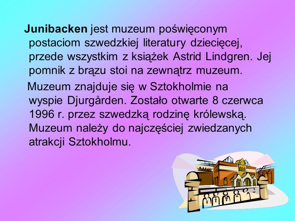 Junibacken jest muzeum poświęconym postaciom szwedzkiej literatury dziecięcej, przede wszystkim z książek Astrid Lindgren. Jej pomnik z brązu stoi na