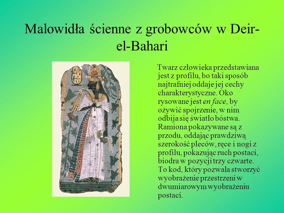 Malowidła ścienne z grobowców w Deir- el-Bahari Twarz człowieka przedstawiana jest z profilu, bo taki sposób najtrafniej oddaje jej cechy charakteryst