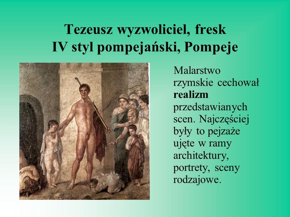 Tezeusz wyzwoliciel, fresk IV styl pompejański, Pompeje Malarstwo rzymskie cechował realizm przedstawianych scen. Najczęściej były to pejzaże ujęte w