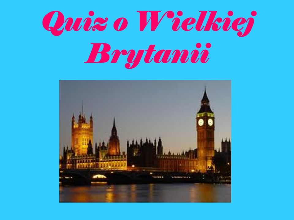 1.Jak ma na imię królowa angielska? a)Wiktoria I b)Elżbieta II c)Maria III