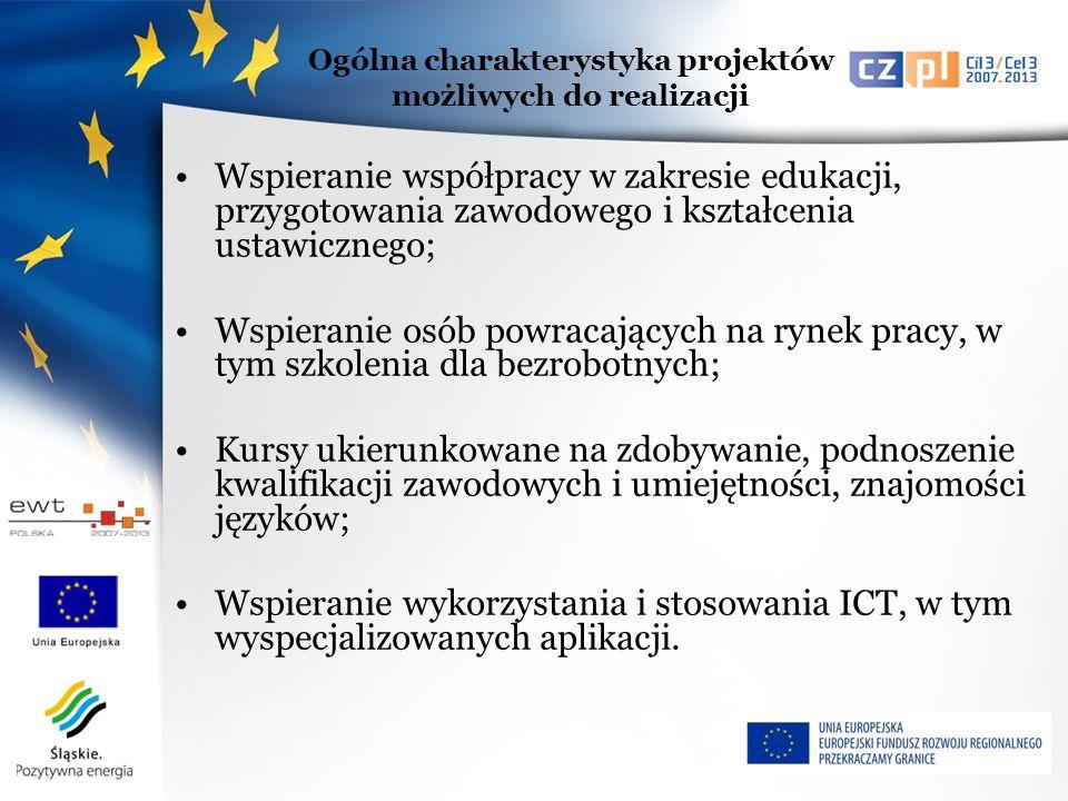 Wspieranie współpracy w zakresie edukacji, przygotowania zawodowego i kształcenia ustawicznego; Wspieranie osób powracających na rynek pracy, w tym szkolenia dla bezrobotnych; Kursy ukierunkowane na zdobywanie, podnoszenie kwalifikacji zawodowych i umiejętności, znajomości języków; Wspieranie wykorzystania i stosowania ICT, w tym wyspecjalizowanych aplikacji.