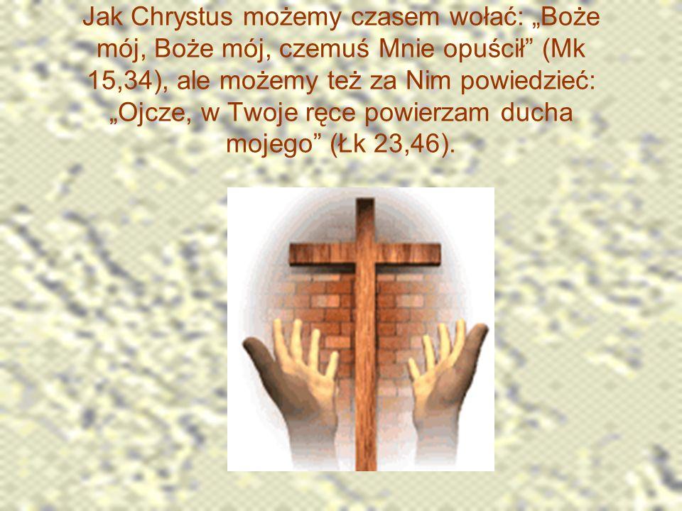 Krzyż Chrystusa przypomina o wierności prawdzie, swemu sumieniu, wbrew wszelkim trudnościom, o miłości względem Boga i ludzi, w tym także do nieprzyjaciół.