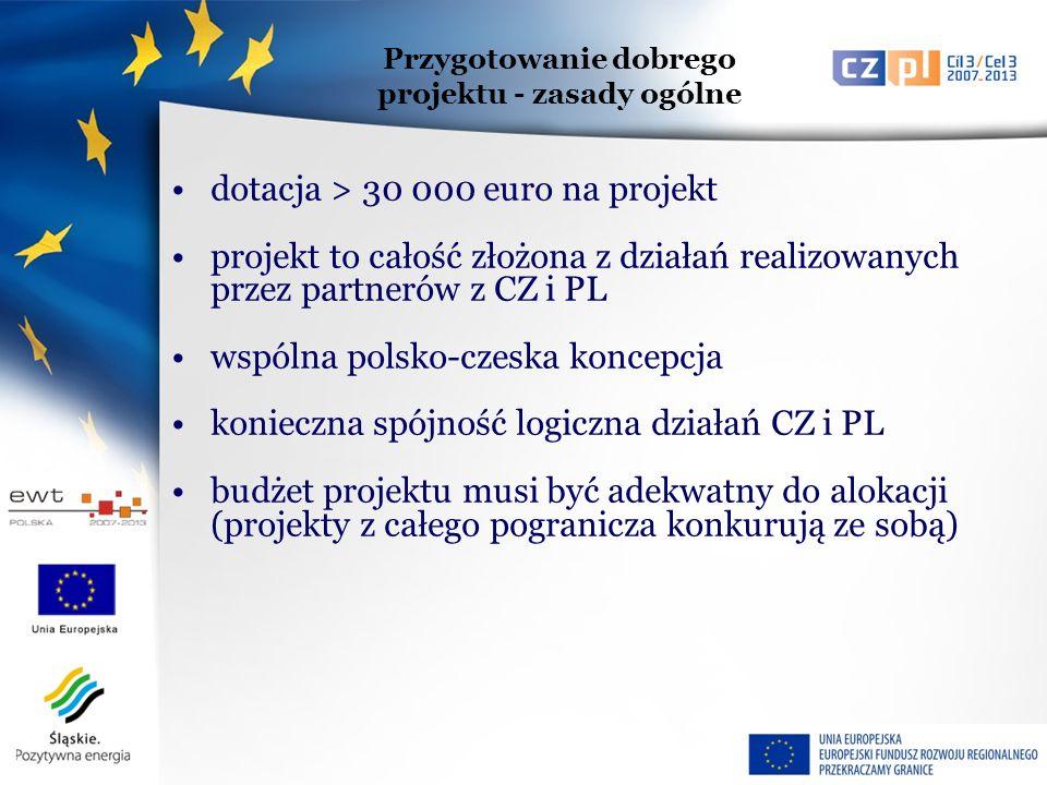 dotacja > 30 000 euro na projekt projekt to całość złożona z działań realizowanych przez partnerów z CZ i PL wspólna polsko-czeska koncepcja konieczna