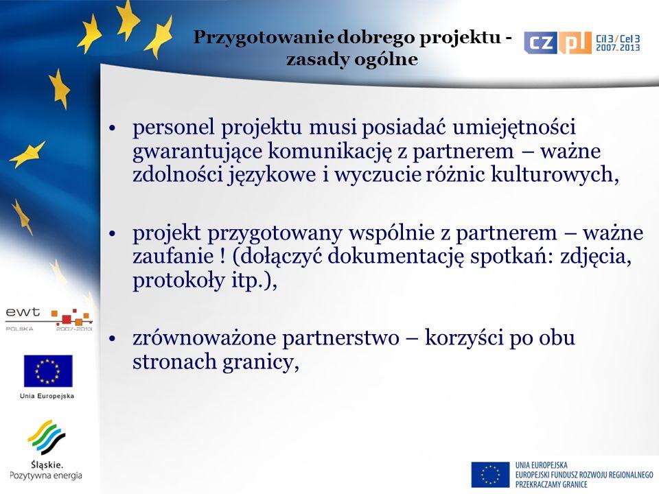 dać projekt do przeczytania osobie niezaangażowanej w jego przygotowanie, lepiej tłumaczyć z polskiego na czeski (polska wersja językowa zawsze dłuższa), wersje językowe wniosku muszą być zgodne – ważne profesjonalne tłumaczenie (przeczytać projekt wspólnie z partnerem i/lub tłumaczem), Przygotowanie dobrego projektu - zasady ogólne