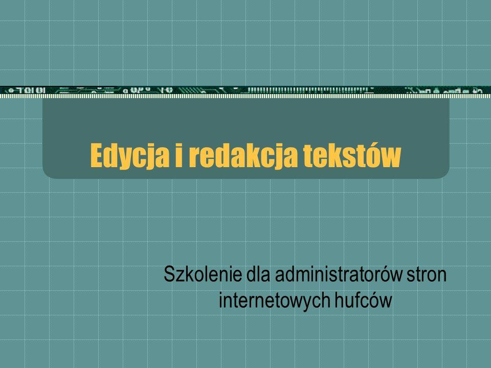 Edycja i redakcja tekstów Szkolenie dla administratorów stron internetowych hufców