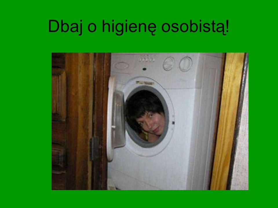 Dbaj o higienę osobistą!
