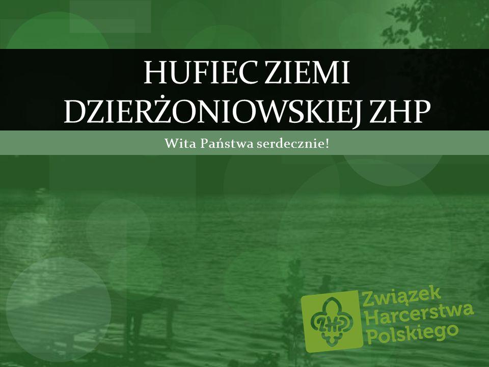 HUFIEC ZIEMI DZIERŻONIOWSKIEJ ZHP Wita Państwa serdecznie!