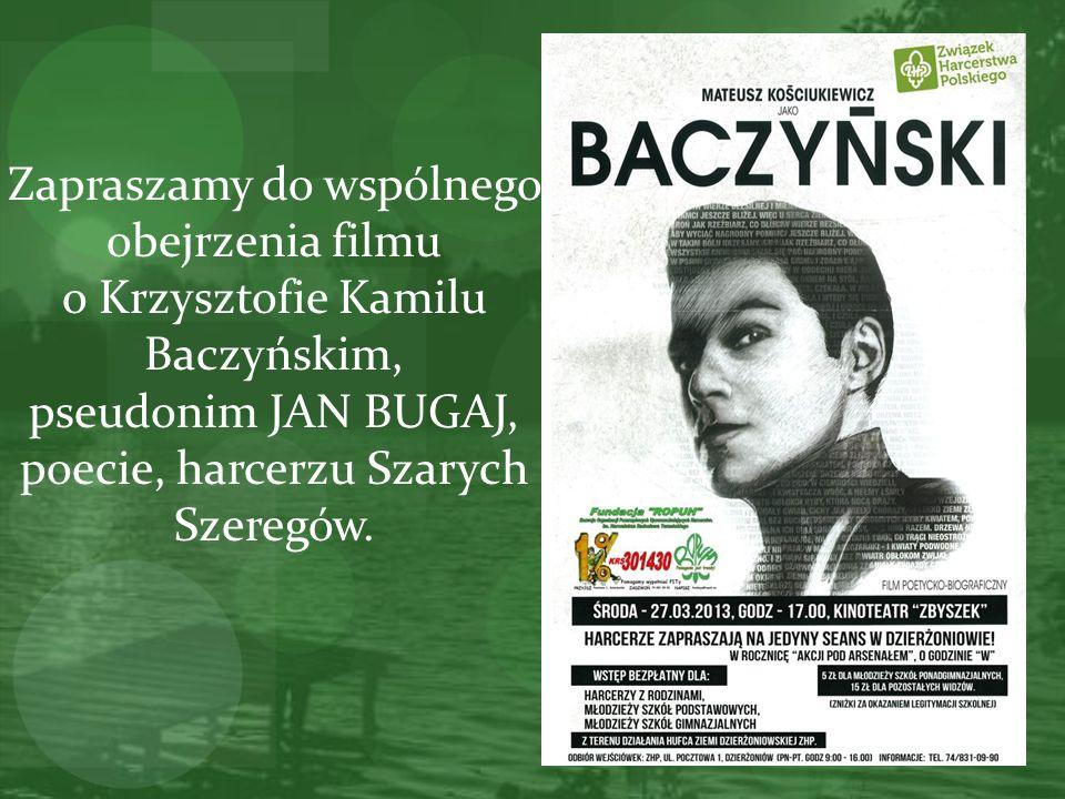 Zapraszamy do wspólnego obejrzenia filmu o Krzysztofie Kamilu Baczyńskim, pseudonim JAN BUGAJ, poecie, harcerzu Szarych Szeregów.