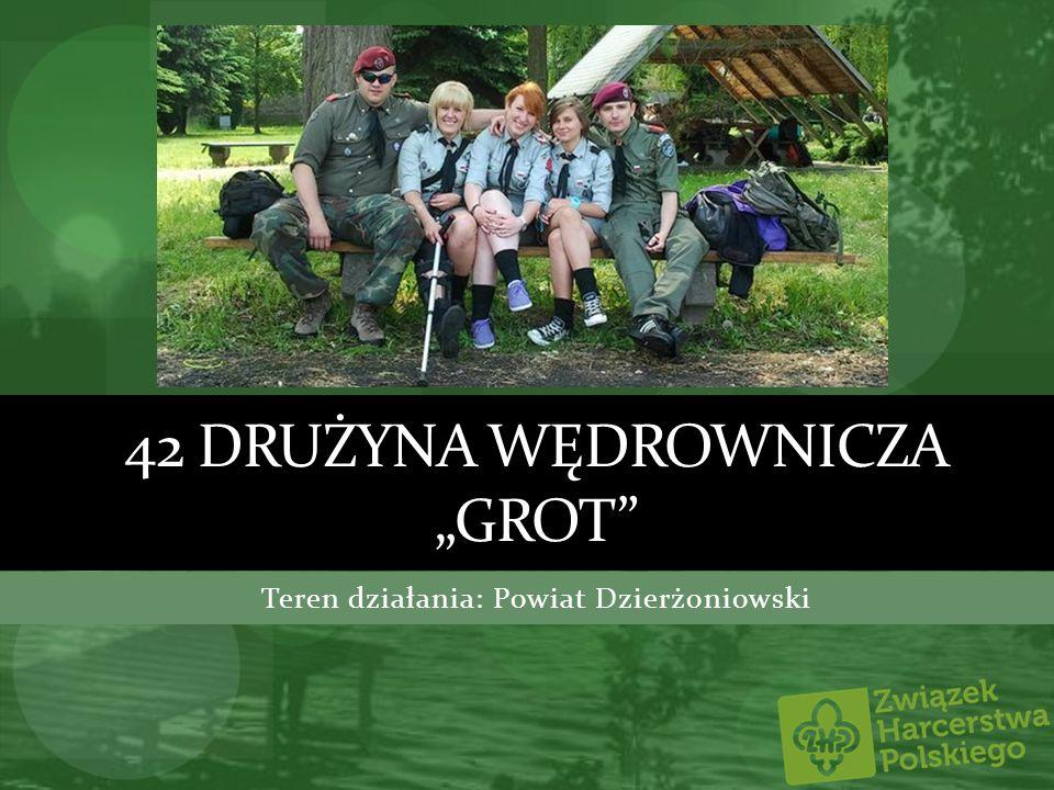 42 DRUŻYNA WĘDROWNICZA GROT Teren działania: Powiat Dzierżoniowski