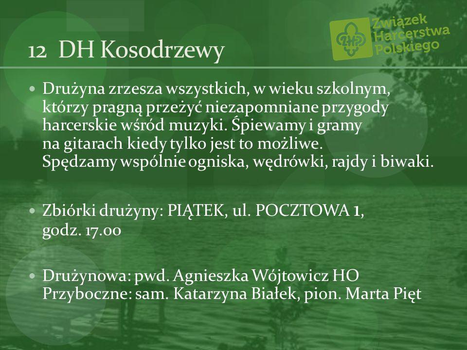12 DH Kosodrzewy Drużyna zrzesza wszystkich, w wieku szkolnym, którzy pragną przeżyć niezapomniane przygody harcerskie wśród muzyki. Śpiewamy i gramy