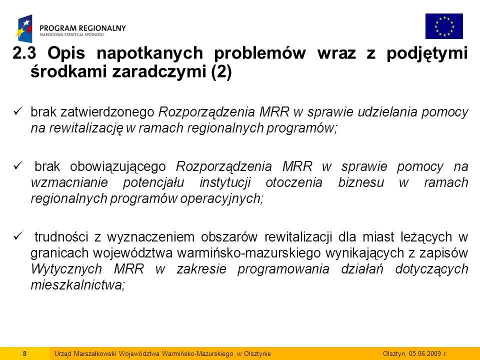 9Urząd Marszałkowski Województwa Warmińsko-Mazurskiego w Olsztynie Olsztyn, 05.06.2009 r.