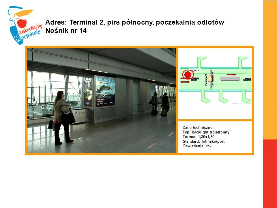 Warszawa, 6.04.2010 r. Adres: Terminal 2, pirs północny, poczekalnia odlotów Nośnik nr 14 Dane techniczne: Typ: backlight trójstronny Format: 1,80x1,8