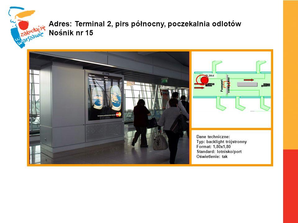 Warszawa, 6.04.2010 r. Adres: Terminal 2, pirs północny, poczekalnia odlotów Nośnik nr 15 Dane techniczne: Typ: backlight trójstronny Format: 1,80x1,8