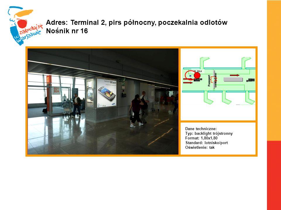 Warszawa, 6.04.2010 r. Adres: Terminal 2, pirs północny, poczekalnia odlotów Nośnik nr 16 Dane techniczne: Typ: backlight trójstronny Format: 1,80x1,8
