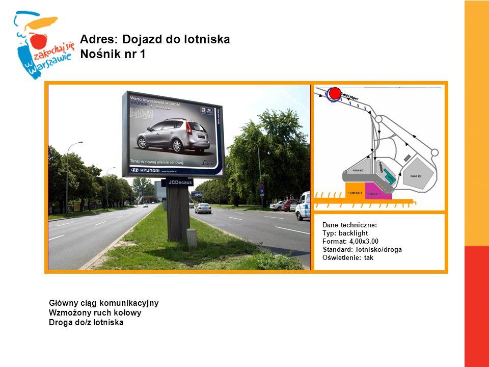 Warszawa, 6.04.2010 r. Adres: Dojazd do lotniska Nośnik nr 1 Dane techniczne: Typ: backlight Format: 4,00x3,00 Standard: lotnisko/droga Oświetlenie: t