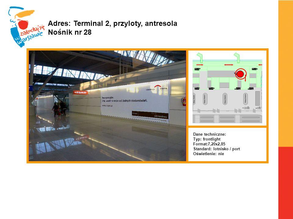 Warszawa, 6.04.2010 r. Adres: Terminal 2, przyloty, antresola Nośnik nr 28 Dane techniczne: Typ: frontlight Format:7,20x2,85 Standard: lotnisko / port