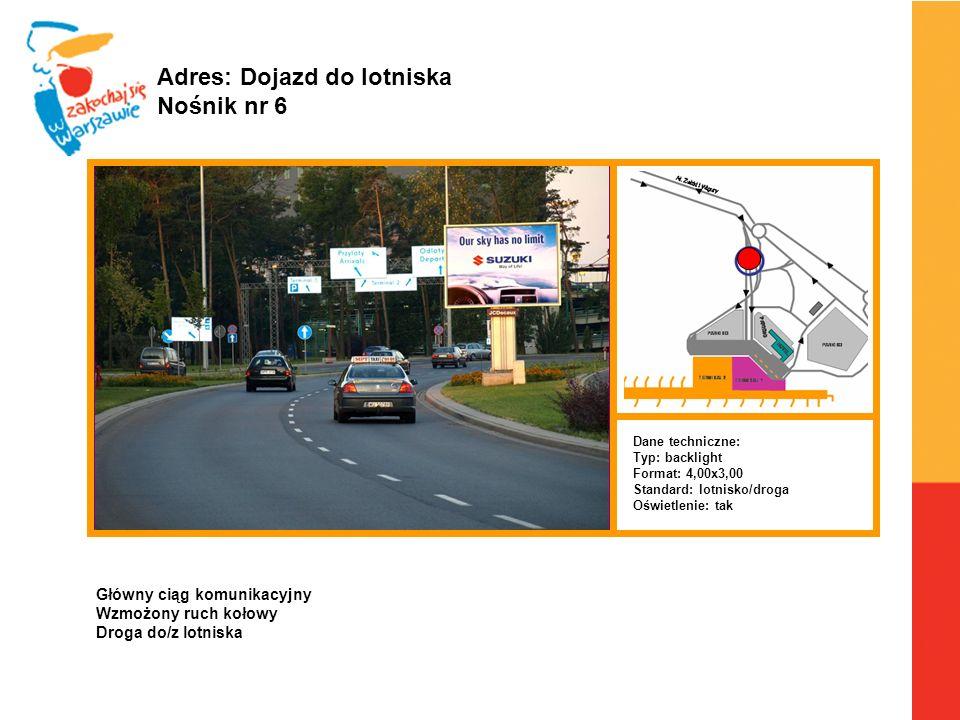 Warszawa, 6.04.2010 r. Adres: Dojazd do lotniska Nośnik nr 6 Dane techniczne: Typ: backlight Format: 4,00x3,00 Standard: lotnisko/droga Oświetlenie: t
