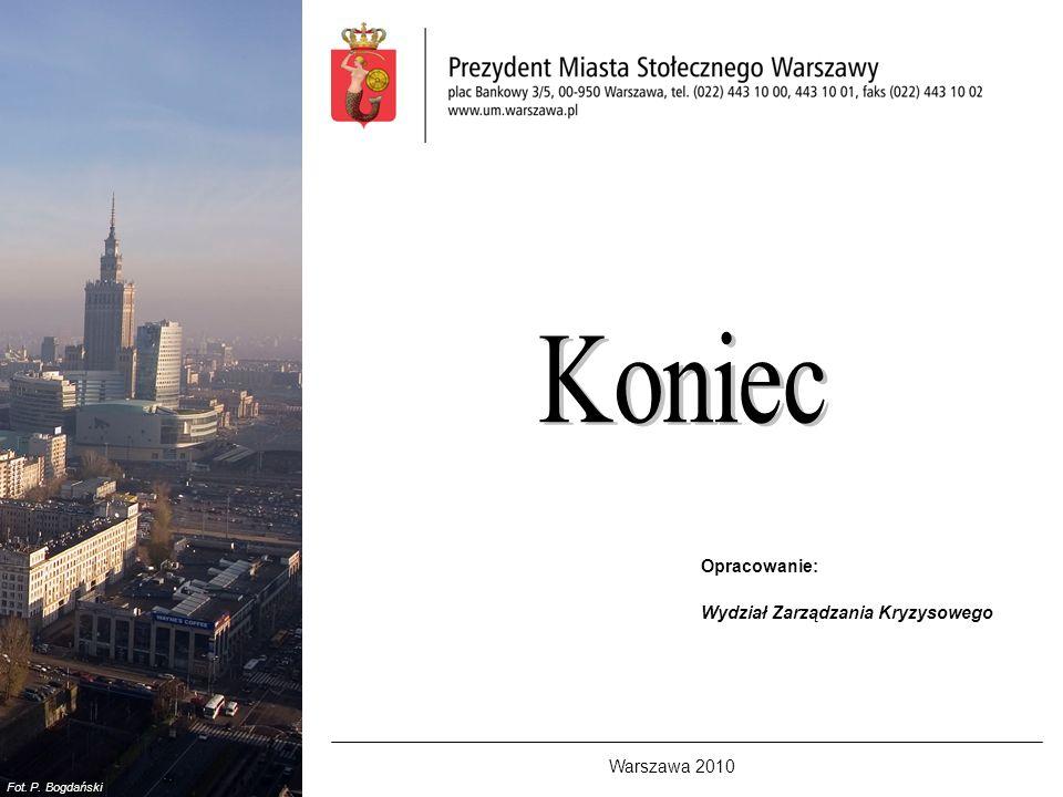 Wydział Zarządzania Kryzysowego Warszawa 2010 Opracowanie: Fot. P. Bogdański