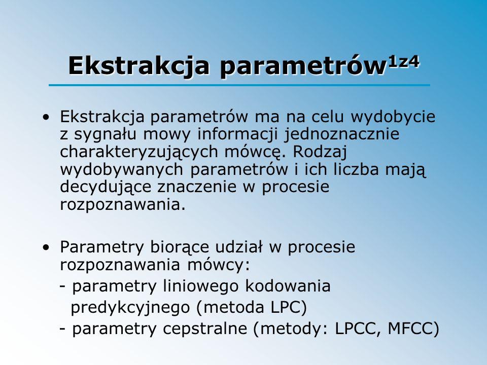 Ekstrakcja parametrów 1z4 Ekstrakcja parametrów ma na celu wydobycie z sygnału mowy informacji jednoznacznie charakteryzujących mówcę. Rodzaj wydobywa