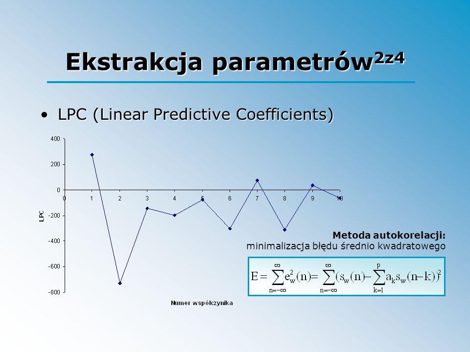 Ekstrakcja parametrów 2z4 LPC (Linear Predictive Coefficients)LPC (Linear Predictive Coefficients) Metoda autokorelacji: minimalizacja błędu średnio k