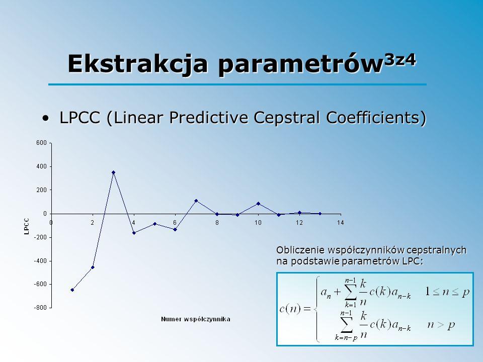Ekstrakcja parametrów 3z4 LPCC (Linear Predictive Cepstral Coefficients)LPCC (Linear Predictive Cepstral Coefficients) Obliczenie współczynników cepst