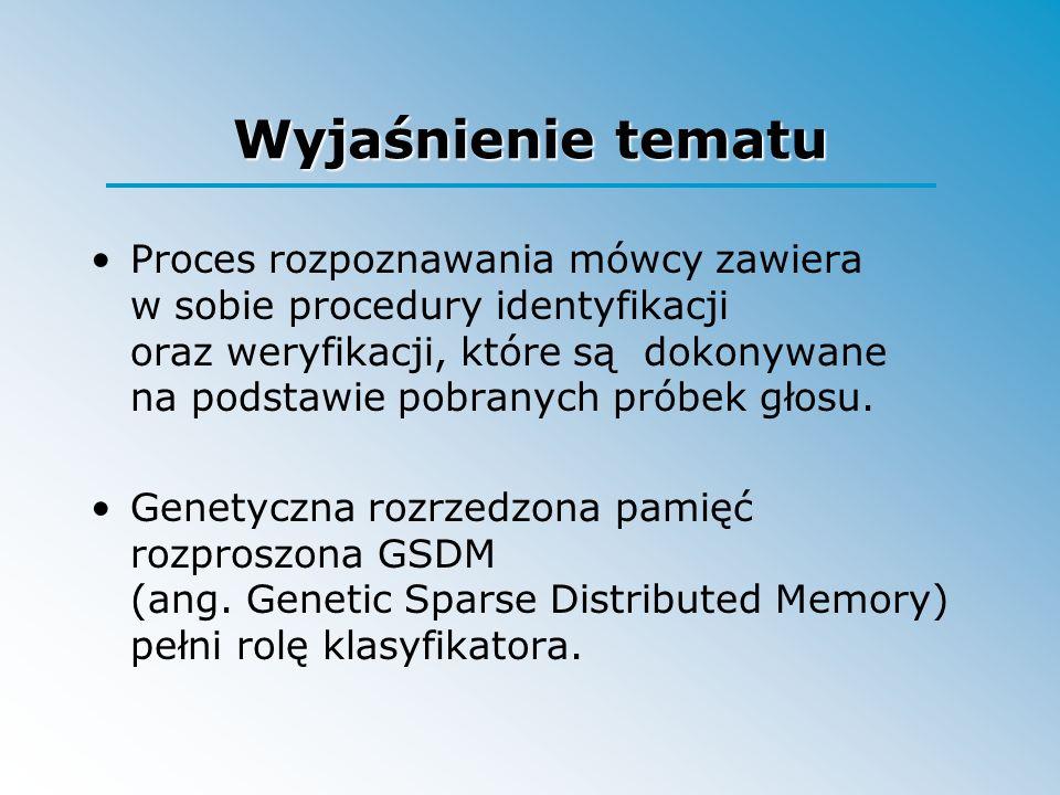 Wyjaśnienie tematu Proces rozpoznawania mówcy zawiera w sobie procedury identyfikacji oraz weryfikacji, które są dokonywane na podstawie pobranych pró