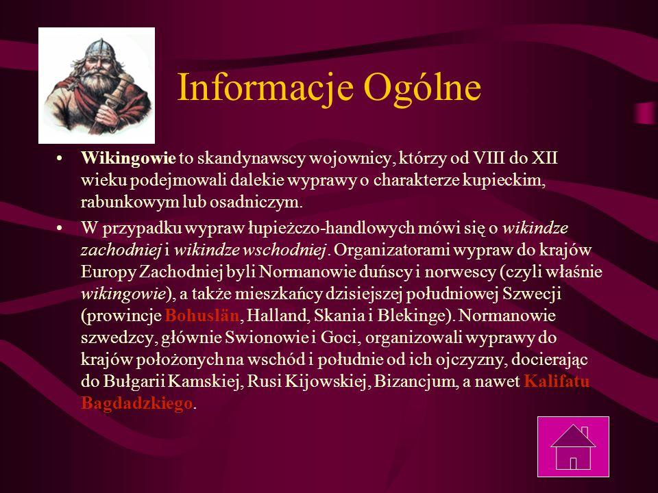 Informacje Ogólne Wikingowie to skandynawscy wojownicy, którzy od VIII do XII wieku podejmowali dalekie wyprawy o charakterze kupieckim, rabunkowym lu
