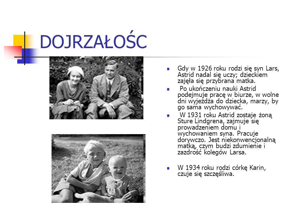DOJRZAŁOŚC Gdy w 1926 roku rodzi się syn Lars, Astrid nadal się uczy; dzieckiem zajęła się przybrana matka. Po ukończeniu nauki Astrid podejmuje pracę
