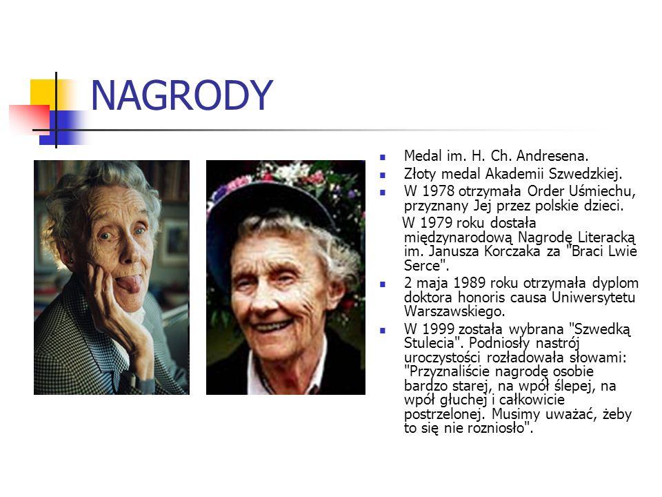 NAGRODY Medal im. H. Ch. Andresena. Złoty medal Akademii Szwedzkiej. W 1978 otrzymała Order Uśmiechu, przyznany Jej przez polskie dzieci. W 1979 roku