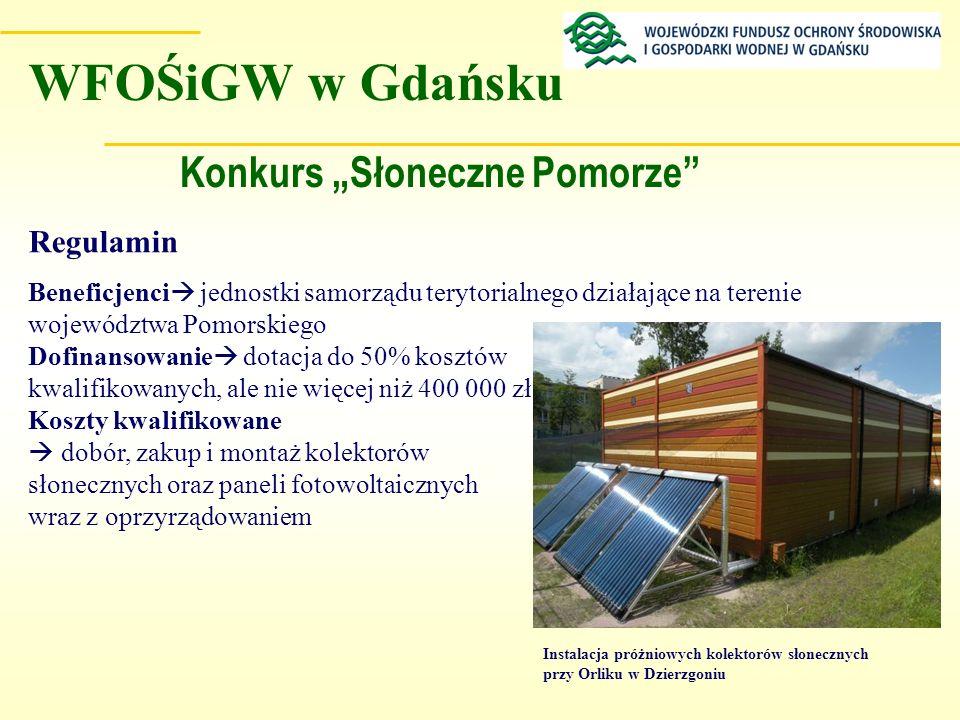 Konkurs Słoneczne Pomorze Regulamin Beneficjenci jednostki samorządu terytorialnego działające na terenie województwa Pomorskiego Dofinansowanie dotac