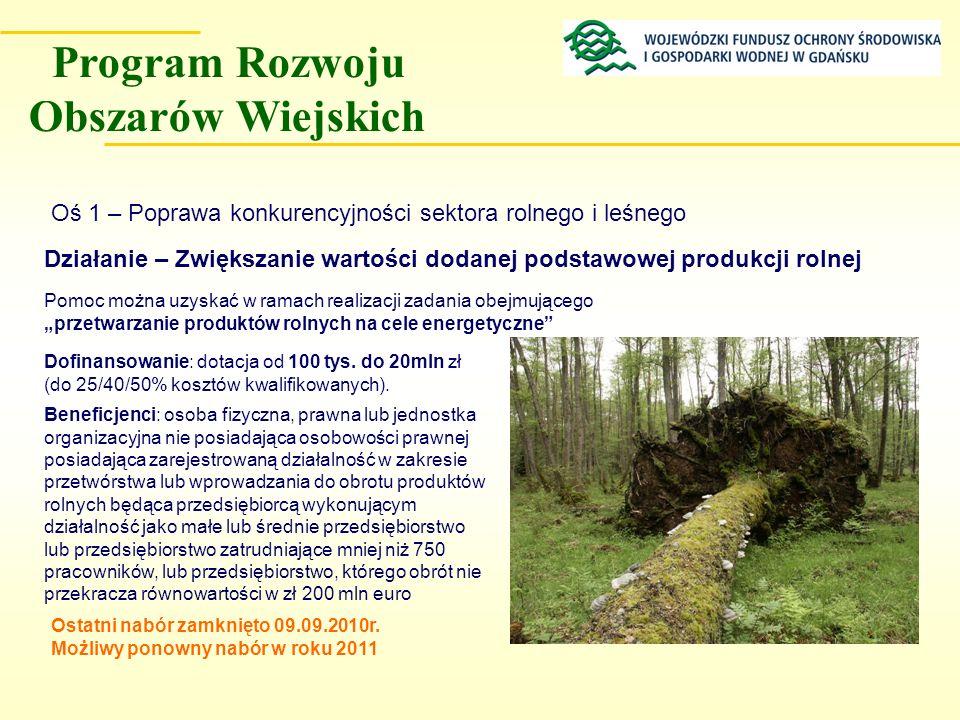 Oś 1 – Poprawa konkurencyjności sektora rolnego i leśnego Działanie – Zwiększanie wartości dodanej podstawowej produkcji rolnej Dofinansowanie: dotacj