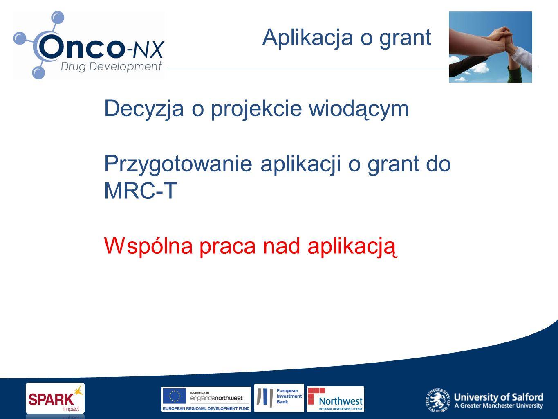 Aplikacja o grant Decyzja o projekcie wiodącym Przygotowanie aplikacji o grant do MRC-T Wspólna praca nad aplikacją