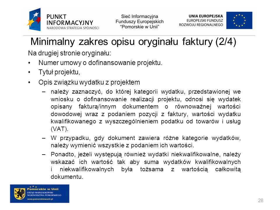 Minimalny zakres opisu oryginału faktury (2/4) 28 Na drugiej stronie oryginału: Numer umowy o dofinansowanie projektu. Tytuł projektu, Opis związku wy