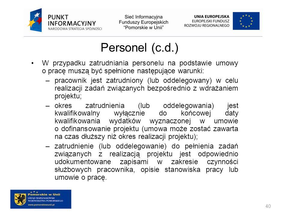 Personel (c.d.) W przypadku zatrudniania personelu na podstawie umowy o pracę muszą być spełnione następujące warunki: –pracownik jest zatrudniony (lu