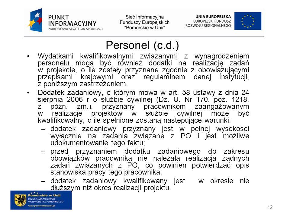 Personel (c.d.) Wydatkami kwalifikowalnymi związanymi z wynagrodzeniem personelu mogą być również dodatki na realizację zadań w projekcie, o ile zosta